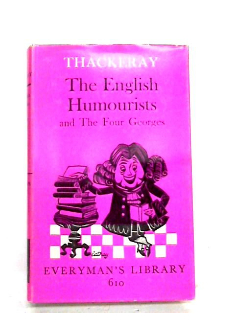 The English Humourists & The Four Georges by Thackeray, W. M