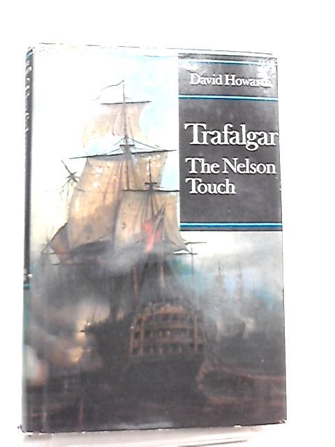 Trafalgar, The Nelson Touch by David Howarth