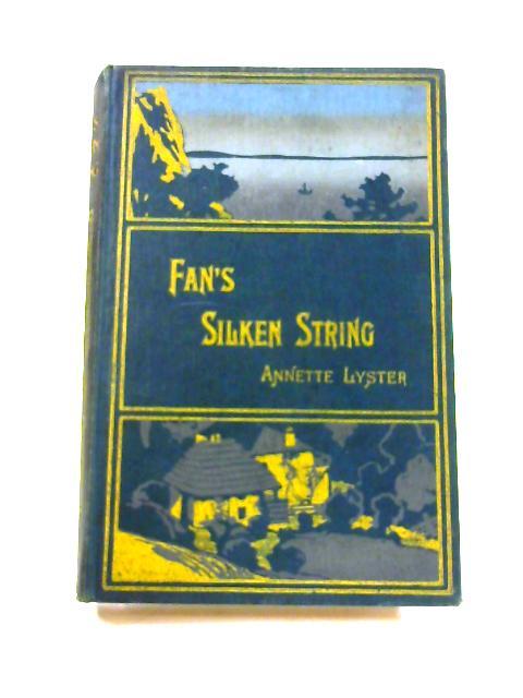 Fan's Silken String By Annette Lyster