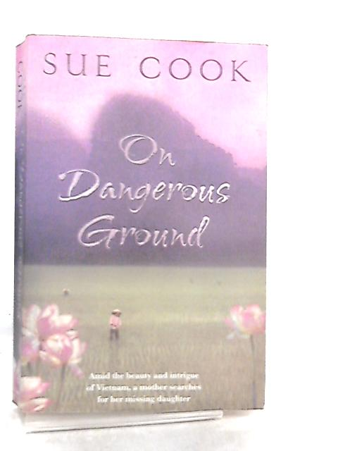 On Dangerous Ground by Sue Cook