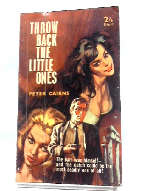 Throw Back The Little Ones by Peter Cairns