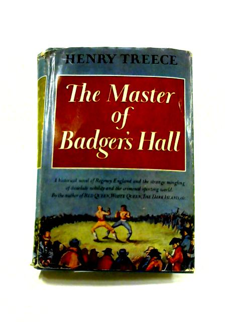 The Master of Badger's Hall by Henry Treece