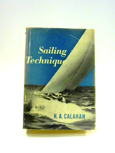 Sailing Technique by H.A. Calahan