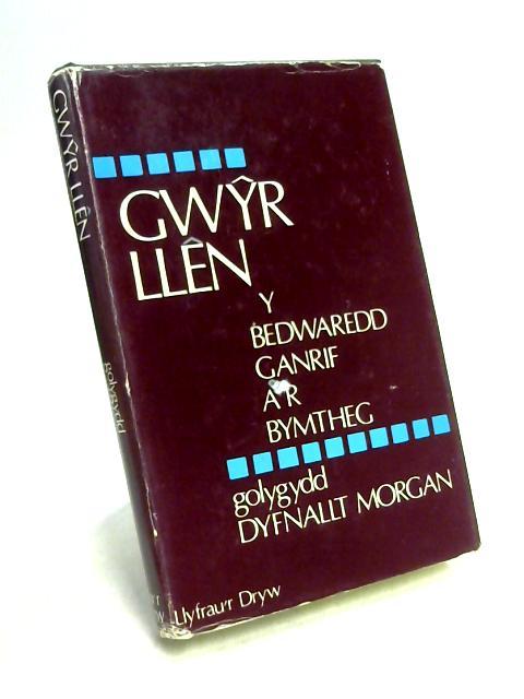 Gwyr Llen Y Bedwaredd Ganrif A'r Bymtheg By Dyfnallt Morgan