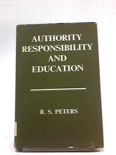 Authority, Responsibility And Education by Richard Peters