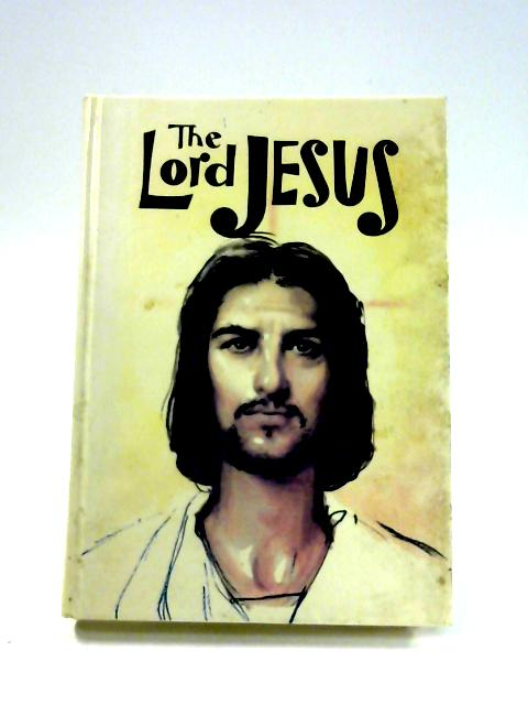 The Lord Jesus: The teaching and deeds of Jesus in word and picture by Lawrence G. Lovasik