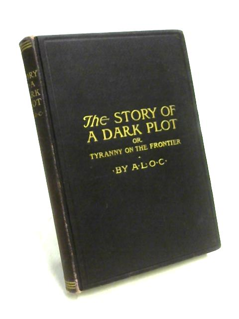 The Story of a Dark Plot by A.L.O.C.