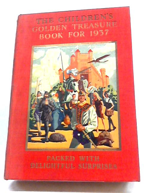 The Children's Golden Treasure Book for 1937. by Various