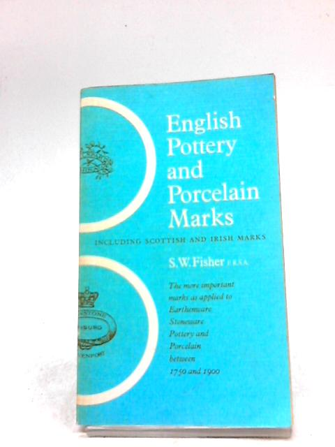 English Pottery and Porcelain Marks - including Scottish and Irish Marks (Dealer Guides Pocket Library) By Stanley William Fisher