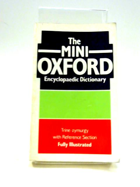 The Mini Oxford Encyclopaedic Dictionary Vol X by Trine Zymurgy