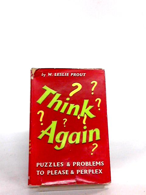 Think again by W leslie prout