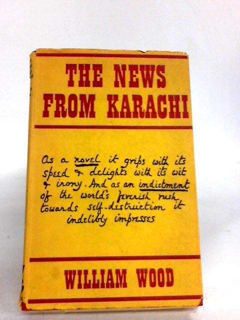 The News from Karachi by Wood, William.