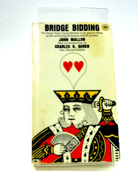 Bridge Bidding: The Goren Point Count Method in an Easy to Follow Guide Containing 29 Lessons and 36 Quizzes by John Mallon