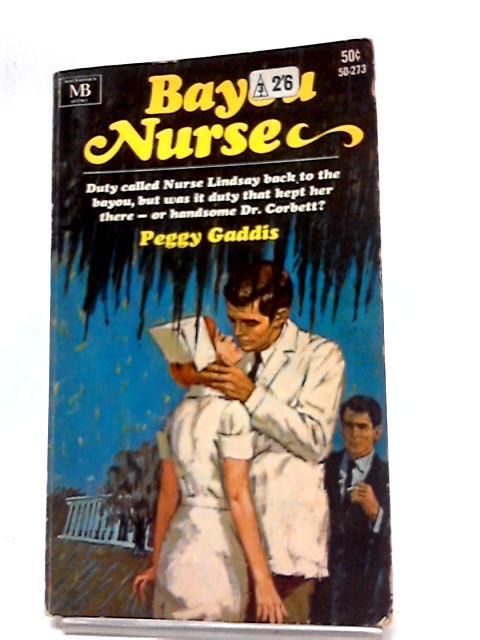 Bayou Nurse by Peggy Gaddis