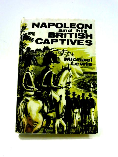 Napoleon and his British Captives by Michael Lewis