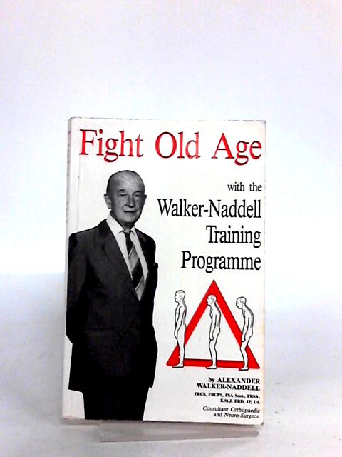 Fight Old Age by Walker-Naddell, Alexander