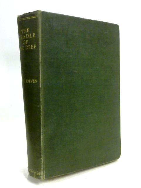 The Cradle of the Deep: An Account of a Voyage to the West Indies by Frederick Treves