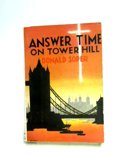Answer Time On Tower Hill By Donald Soper