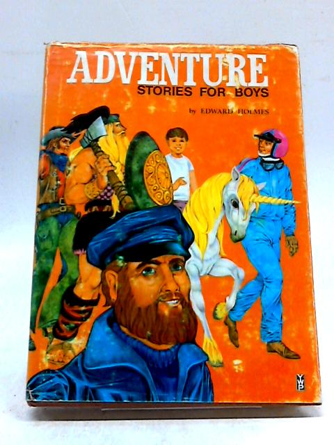 Adventure Stories for Boys by Edward Holmes