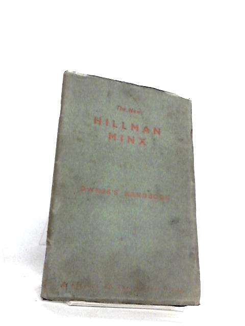 Owner's handbook: the new Hillman Minx by Unknown
