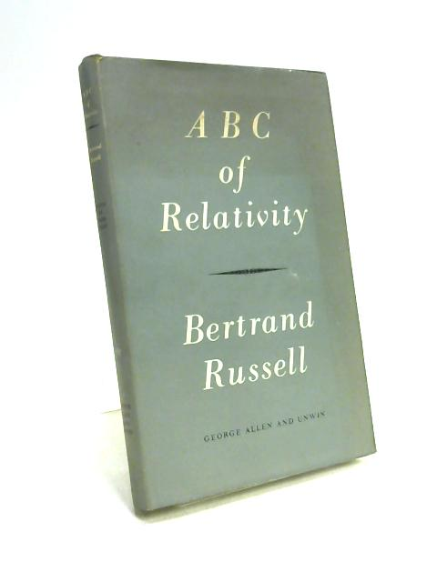 A B C Of Relativity by Bertrand Russell