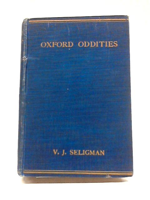 Oxford Oddities by V J Seligman