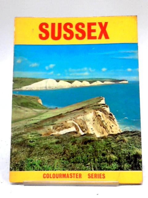 Sussex: A Tourists' Guide (Colourmaster Series) by Anon