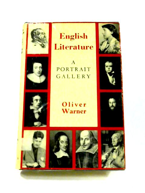 English Literature: A Portrait Gallery by Oliver Warner