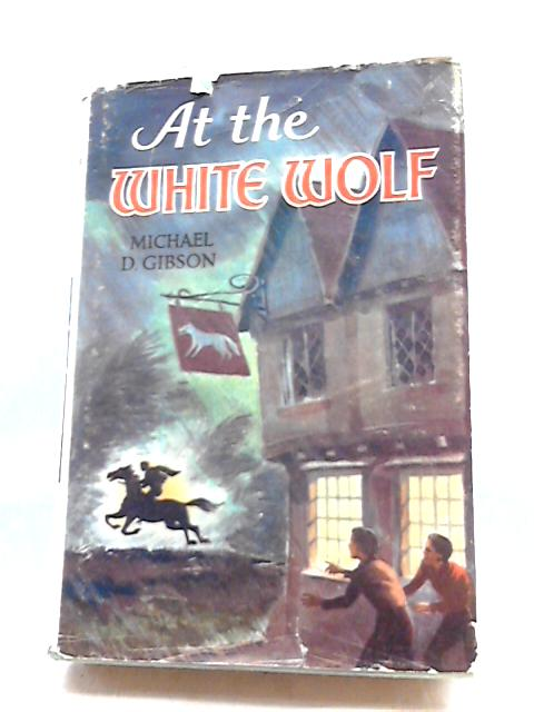 At the 'White Wolf' (Crown library series) by Michael Gibson