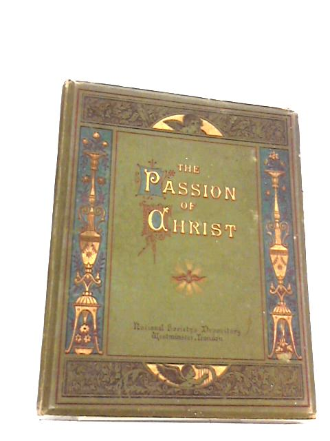 The Passion of Christ by R.E.H.