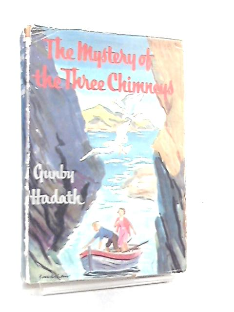 The Mystery Of The Three Chimneys by Gunby Hadath