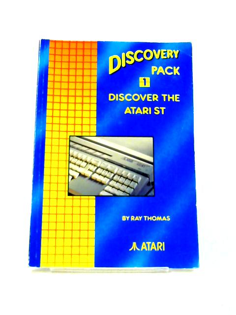 Discovery Pack 1: Discover the Atari ST by Ray Thomas