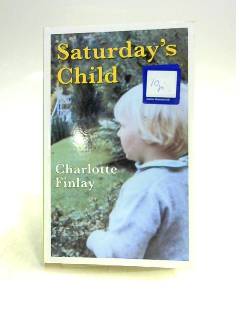 Saturday's Child By Charlotte Finlay