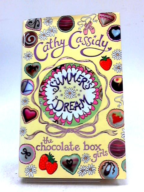 Chocolate Box Girls: Summer's Dream by Cassidy, Cathy