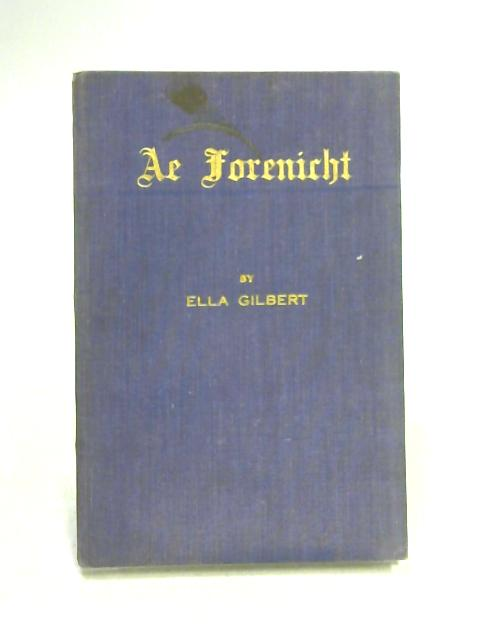 Ae Forenicht by Ella Gilbert