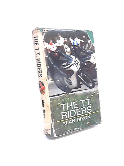 The T.T. Riders by Alan Dixon