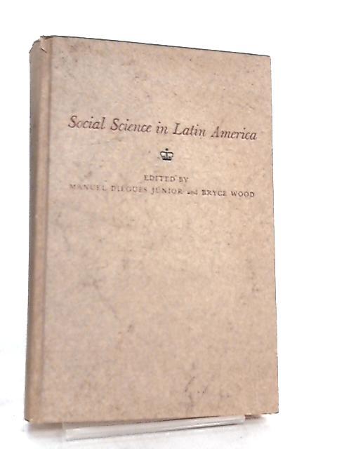 Social Science in Latin America by Manuel Diegues Junior & Bryce Wood