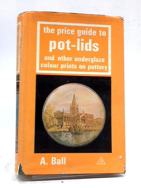 Price Guide to Pot Lids by Abraham Ball