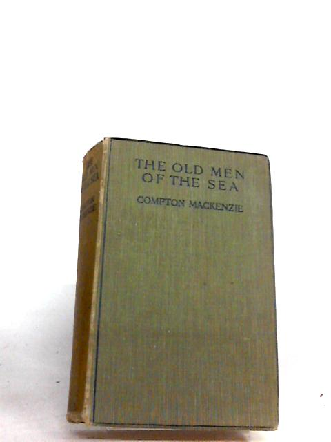 The Old Men of the Sea by Mackenzie, Compton.