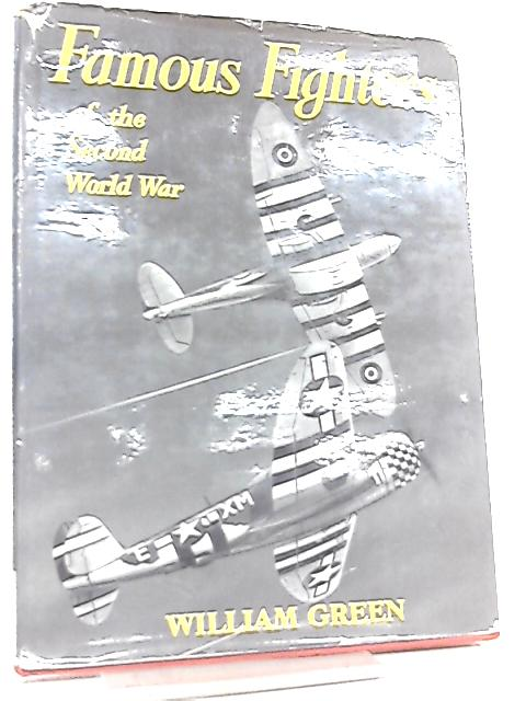 Famous Fighters Of The Second World War. Second Series By William Green