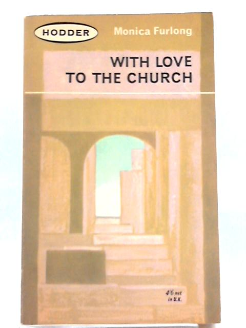 With Love To The Church By Monica Furlong