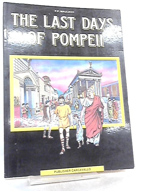 The Last Days of Pompeii by F. P. Maulucci