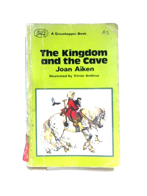 The Kingdom And The Cave By Joan Aiken