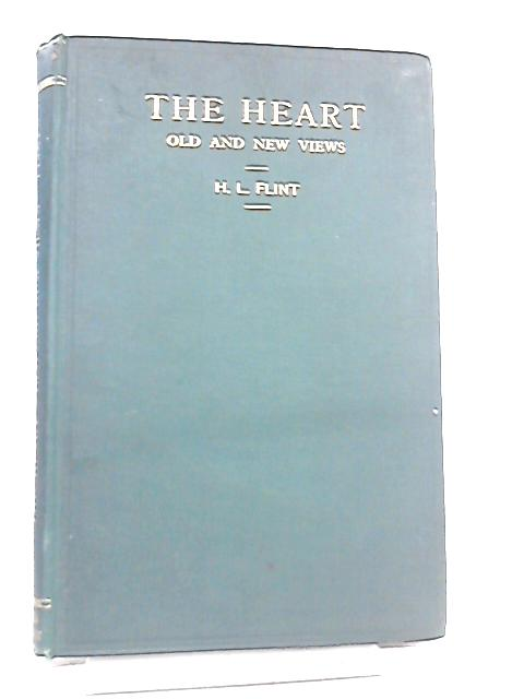 The Heart, Old And New Views by H. L. Flint