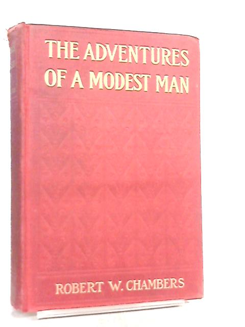 The Adventures of a Modest Man by Robert W. Chambersa