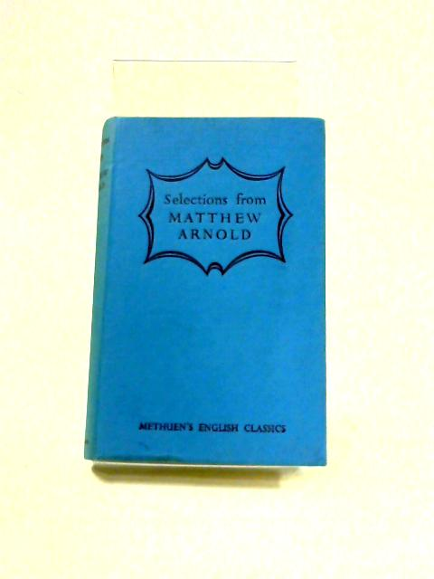 Selections From Matthew Arnold's Poetry by Ralph E.C. Houghton