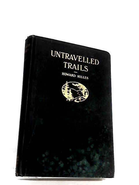 Untravelled trails by Howard hilles