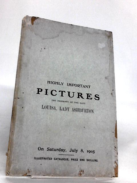 Highly Important Pictures, The Property of the Late Louisa, Lady Ashburton by Christie's staff