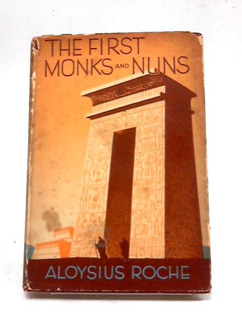 The First Monks And Nuns by Aloysius Roche