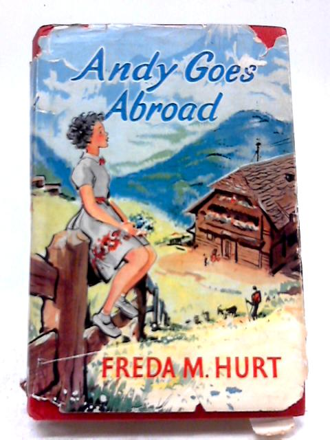 Andy Goes Abroad by Freda Mary Hurt